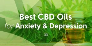 cbd oil for anxiety & depression
